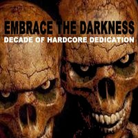 Embrace the Darkness - Decade of Hardcore Dedication — сборник