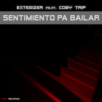 Sentimiento Pa Bailar — Extesizer feat. Coby Trip