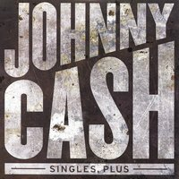 Singles Plus — Johnny Cash
