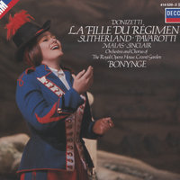 Donizetti: La Fille du Régiment — Luciano Pavarotti, Richard Bonynge, Orchestra of the Royal Opera House, Covent Garden, Chorus of the Royal Opera House, Covent Garden, Dame Joan Sutherland, Alan Jones