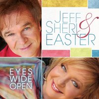 Eyes Wide Open — Jeff & Sheri Easter, The Jeff Steinberg Orchestra