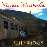 Siipeeni sain — Masa Mainds