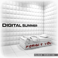 Forget You [feat. Clint Lowery] — Digital Summer
