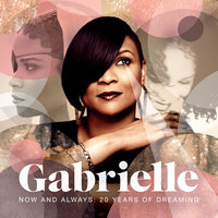Now And Always: 20 Years Of Dreaming — Gabrielle