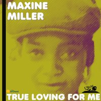 True Loving for Me — Maxine Miller