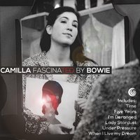 Camilla Fascinated by Bowie — Camilla Fascina