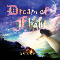 Dream of Flight — Queenie