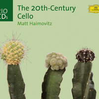 The Twentieth-Century Cello — Matt Haimovitz