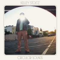 Circular Sounds — Kelley Stoltz
