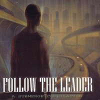 Follow The Leader: A Submerge Compilation — сборник