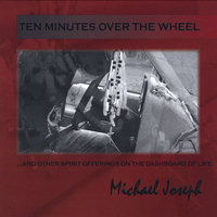 Ten Minutes Over the Wheel — Michael Joseph