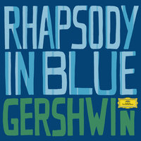 Gershwin: Rhapsody in Blue — James Levine, Chicago Symphony Orchestra, Los Angeles Philharmonic, Джордж Гершвин, Леонард Бернстайн
