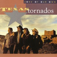Zone Of Our Own — Texas Tornados