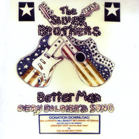 Better Man (Every Soldier's Song) — The Silver Brothers