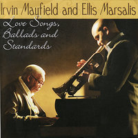 Love Songs, Ballads and Standards — Ellis Marsalis, Irvin Mayfield, Jaz Sawyer, Neal Caine, Louisiana Philharmonic Orchestra