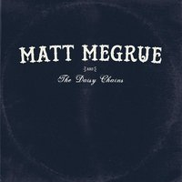 When My Time Comes — Matt Megrue & the Daisy Chains