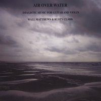 Air Over Water — Wall Matthews & Rusty Clark