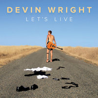 Let's Live — Devin Wright