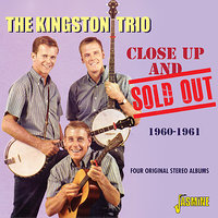 Close Up And Sold Out - Four Original Stereo  Albums, 1960 - 1961 — The Kingston Trio