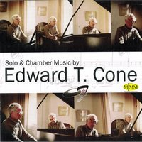 Solo and Chamber Music By Edward T. Cone — Ebb & Flow Ensemble