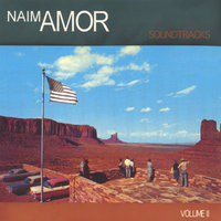 Soundtracks vol II — Naim Amor