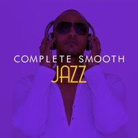 Complete Smooth Jazz — Smooth Jazz Band