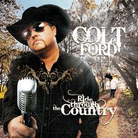 Ride Through the Country — Colt Ford