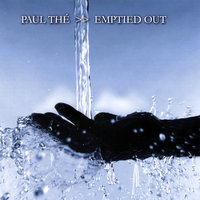 Emptied Out — Paul The