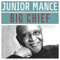 Big Chief! — Junior Mance