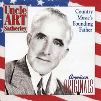 Uncle Art Satherley: Country Music's Founding Father — сборник