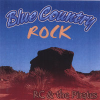 Blue Country Rock — RC & The Pirates