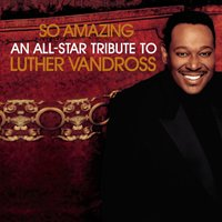 So Amazing: An All-Star Tribute To Luther Vandross — сборник