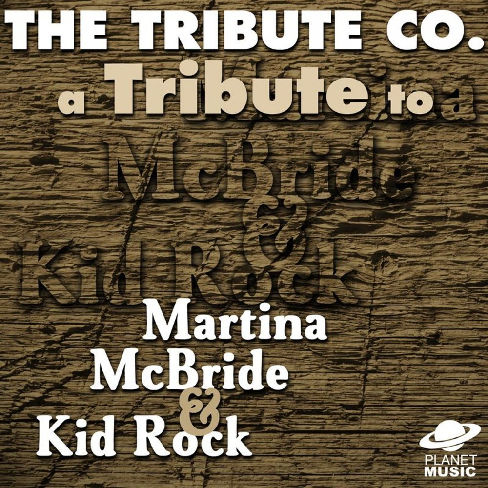 A Tribute to Martina Mcbride and Kid Rock — The Tribute Co.. Listen ...