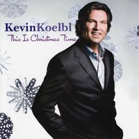 This Is Christmas Time — Kevin Koelbl