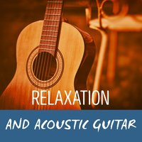 Relaxation and Acoustic Guitar — Relajacion y Guitarra Acustica