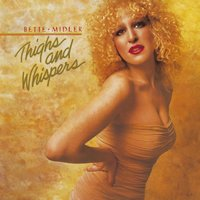 Thighs And Whispers — Bette Midler