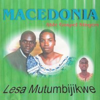 Lesa Mutumbijikwe — Macedonia Able Gospel Singers