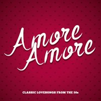 Amore Amore - Classic Lovesongs from the 50s — сборник