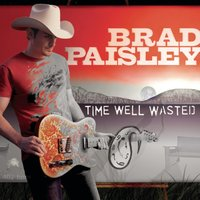 Time Well Wasted — Brad Paisley