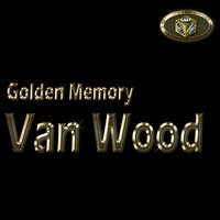Golden Memory — Van Wood
