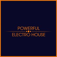 Powerful Electro House — сборник