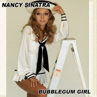 Bubblegum Girl Volume 2 — Nancy Sinatra
