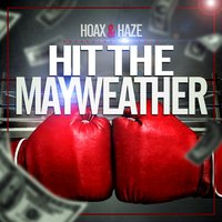 Hit the Mayweather — Hoax and Haze