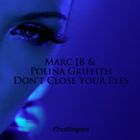 Don't Close Your Eyes — Marc JB, Polina Griffith