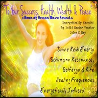 To Your Success, Health, Wealth & Peace: 1 Hour of Ocean Wave Sounds Energetically Encoded by Reiki Master Teacher Jolee K May — Jolee K May
