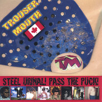Steel Urinal! Pass the Puck! — Trouser Mouth