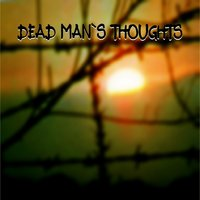 Nothing Left to Do - Single — Dead Man's Thoughts