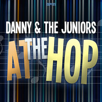 At the Hop - Twistin' All Night Long — Danny And The Juniors