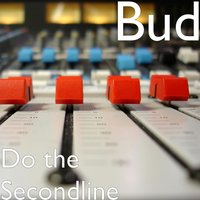 Do the Secondline — Bud