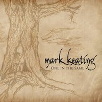 One in the Same — Mark Keating